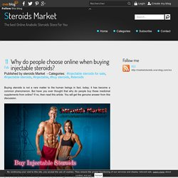 Why do people choose online when buying injectable steroids? - Steroids Market