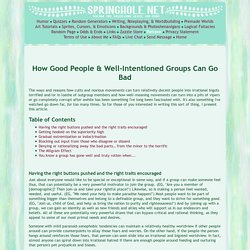How Good People & Well-Intentioned Groups Can Go Bad