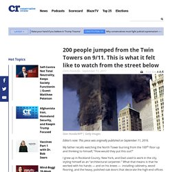 200 people jumped from the Twin Towers on 9/11. This is what it felt like to watch from the street below