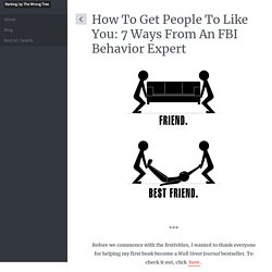 How to Get People to Like You: 7 Ways From an FBI Behavior Expert