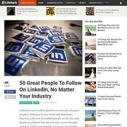50 Great People To Follow On LinkedIn, No Matter Your Industry