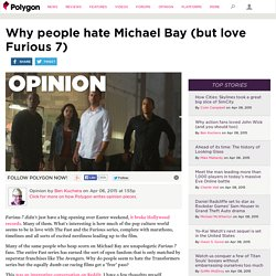 Why people hate Michael Bay (but love Furious 7)