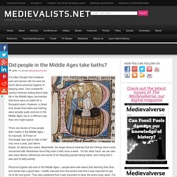 Did people in the Middle Ages take baths? - Medievalists.net