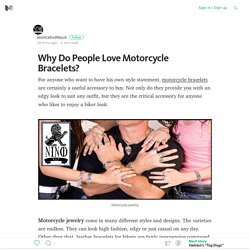 Why Do People Love Motorcycle Bracelets? – Medium