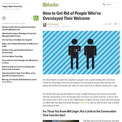 How to Get Rid of People Who've Overstayed Their Welcome