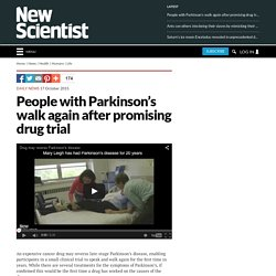 People with Parkinson's walk again after promising drug trial