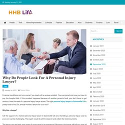 Why do people look for a personal injury lawyer?