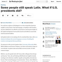 Some people still speak Latin. What if U.S. presidents did?