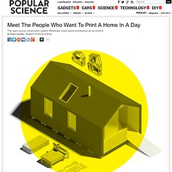 Meet The People Who Want To Print A Home In A Day