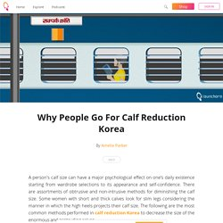 Why People Go For Calf Reduction Korea - Amelie Parker