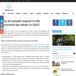 Why do people require to file anincome tax return in USA?