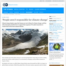 'People aren't responsible for climate change'