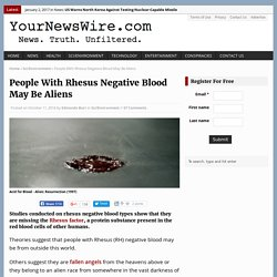 People With Rhesus Negative Blood May Be Aliens - Your News Wire
