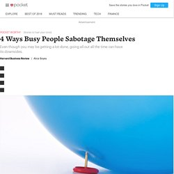 4 Ways Busy People Sabotage Themselves