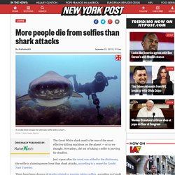 More people die from selfies than shark attacks
