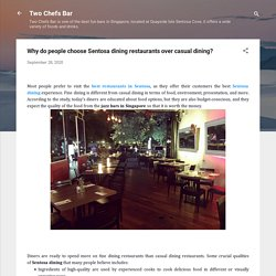 Why do people choose Sentosa dining restaurants over casual dining?