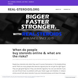 When do people buy steroids online & what are the risks?