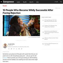 10 People Who Became Wildly Successful After Facing Rejection