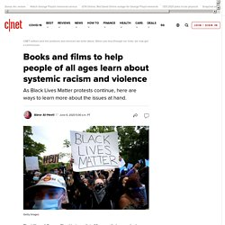 Books and films to help people of all ages learn about systemic racism and violence