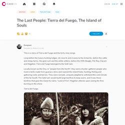 The Last People: Tierra del Fuego, The Island of Souls - Cake