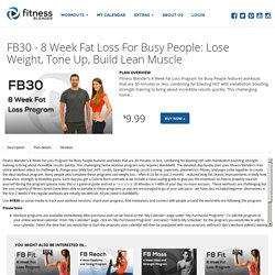 FB30 - 8 Week Fat Loss For Busy People: Lose Weight, Tone Up, Build Lean Muscle