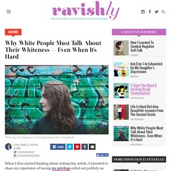 Why White People Must Talk About Their Whiteness