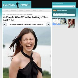 10 People Who Won the Lottery–Then Lost it All