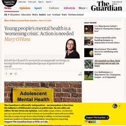 Young people's mental health is a 'worsening crisis'. Action is needed