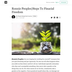 Steps To Finacial Freedom - Ron Peoples Raleigh North Carolina - Medium
