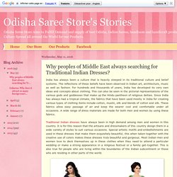 Odisha Saree Store's Stories: Why peoples of Middle East always searching for Traditional Indian Dresses?