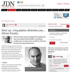 Start-up : cinq pépites dénichées par... Olivier Ezratty - JDN