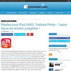 Pépites pour iPad (#45): Traduire Photo : l'autre façon de devenir polyglotte !