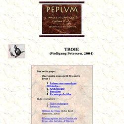 PEPLUM - Troie (Wolfgang Petersen, 2004)