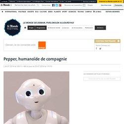 Pepper, humanoïde de compagnie