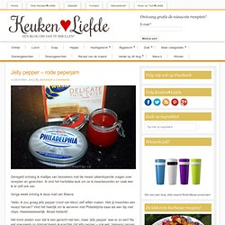 Jelly pepper – rode peperjam - Keuken♥Liefde