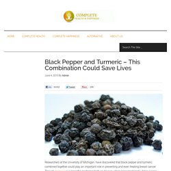 Black Pepper and Turmeric – This Combination Could Save Lives