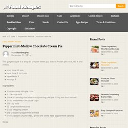 Peppermint-Mallow Chocolate Cream Pie - All food Recipes