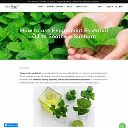 How to use Peppermint Essential Oil to Soothe a Sunburn - Meraki Essentials