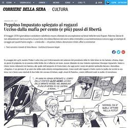 Peppino Impastato spiegato ai ragazzi Ucciso dalla mafia per cento (e più) passi di libertà
