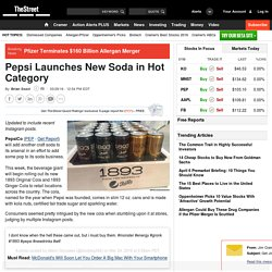 Pepsi (PEP) Launches New Soda in Hot Category