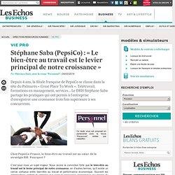 DRH PepsiCo France, Stéphane Saba : « Le bien-être au travail fait partie de notre ADN »