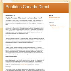 Peptides Canada Direct: Peptide Products: What should you know about them?