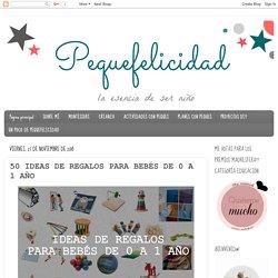 50 IDEAS DE REGALOS PARA BEBÉS DE 0 A 1 AÑO