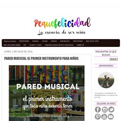 PARED MUSICAL: EL PRIMER INSTRUMENTO PARA NIÑOS