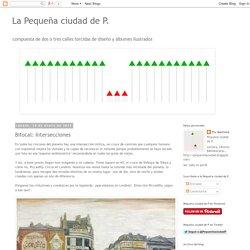 La Pequeña ciudad de P.: Bifocal: Intersecciones