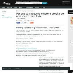 Por que sua pequena empresa precisa de uma marca mais forte - iStock