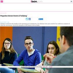 Web Movil - Pequeños héroes frente al 'bullying' - ileon.com