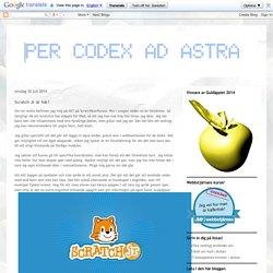 PER CODEX AD ASTRA: Scratch Jr är här!