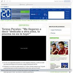 """Teresa Perales: """"Me llegaron a decir 'dedícate a otra cosa, la piscina no es lo tuyo'"""""""