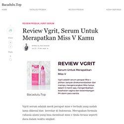 Review Vgrit, Serum Perapat Miss V Terbaik